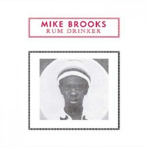 Mike Brooks - Rum Drinker [Reissue] (2003)