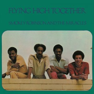 Smokey Robinson And The Miracles - Flying High Together (1972/2016) [HDTracks]