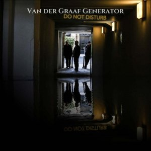 Van Der Graaf Generator - Do Not Disturb (2016)