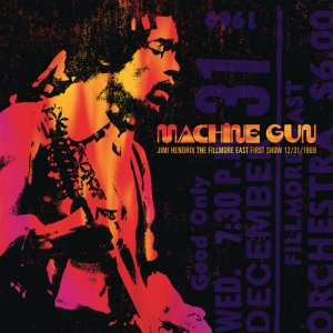 Jimi Hendrix - Machine Gun: Jimi Hendrix The Fillmore East 12/31/1969 (First Show) (2016)