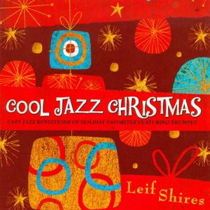 Leif Shires - Cool Jazz Christmas (2010)