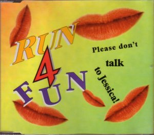 Run 4 Fun - Please Don't Talk To Jessica (1994)