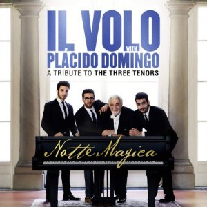 Il Volo With Placido Domingo - Notte Magica - A Tribute To The Three Tenors (Live) (2016)