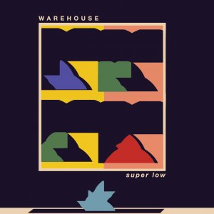Warehouse - Super Low (2016)