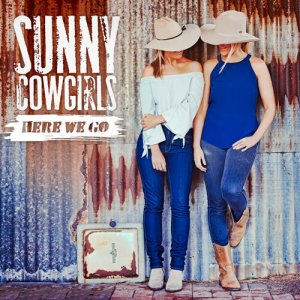 Sunny Cowgirls - Here We Go (2016)