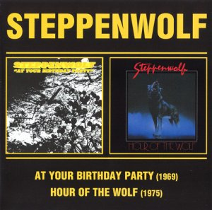 Steppenwolf - At Your Birthday Party / Hour Of The Wolf (2006)