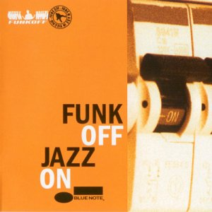Funk Off - Jazz On (2007)
