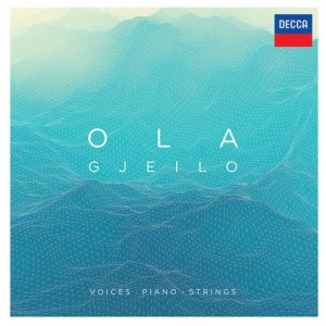 Ola Gjeilo - Voices, Piano, Strings (2016)