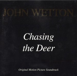 John Wetton - Chasing The Deer (1998)