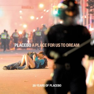 Placebo - A Place for Us to Dream (20 Years Of Placebo) (2016)
