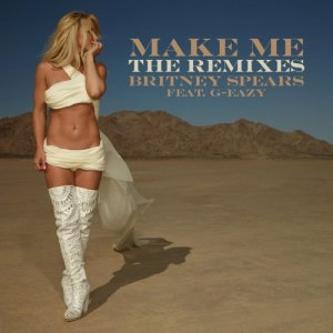 Britney Spears - Make Me... (Feat. G-Eazy) [The Remixes, Pt. 2] (2016)