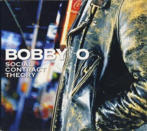 "Bobby ""O"" - Social Contract Theory (2011)"