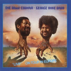 The Billy Cobham / George Duke Band - Live On Tour In Europe (1976) [2000]
