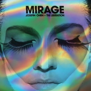 Josefin Ohrn + The Liberation - Mirage (2016)