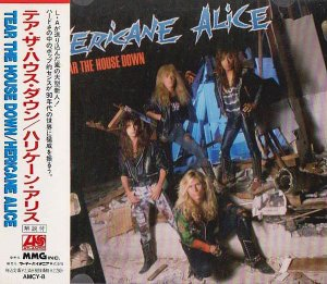 Hericane Alice - Tear The House Down (1990)