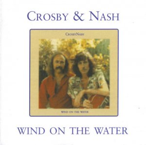 David Crosby & Graham Nash - Wind On The Water (1975) [Reissue 2012]