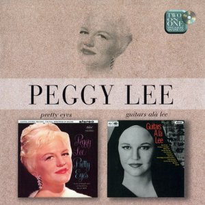 Peggy Lee - Pretty Eyes / Guitars Ala Lee (1999)