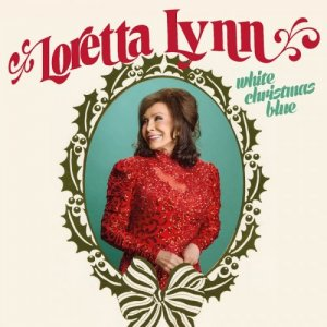 Loretta Lynn - White Christmas Blue (2016)