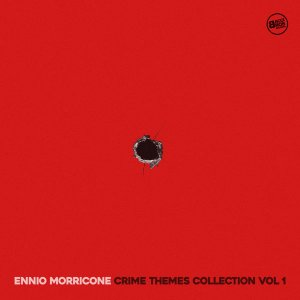 Ennio Morricone - Ennio Morricone Crime Movie Themes, Vol. 1 (2016)
