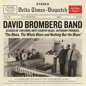 David Bromberg Band - The Blues, The Whole Blues & Nothing But the Blues (2016)
