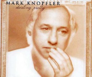 Mark Knopfler - Darling Pretty (1996) (Single)