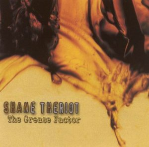Shane Theriot - The Grease Factor (2003)