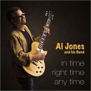 Al Jones & His Band - In Time, Right Time, Any Time (2016)