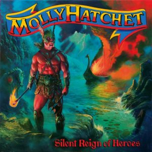 Molly Hatchet - Silent Reign Of Heroes (1998)