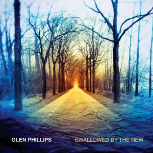 Glen Phillips - Swallowed by the New (2016)