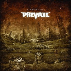 Prevail - War Will Reign (2016)