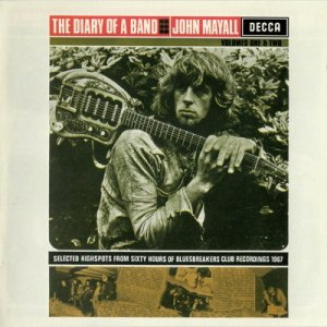 John Mayall - The Diary Of A Band (Volumes One & Two) (2007)