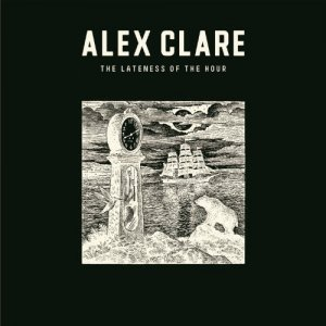 Alex Clare - The Lateness Of The Hour [Deluxe Edition] (2012)