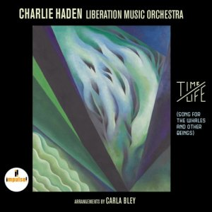 Charlie Haden & Liberation Music Orchestra - Time / Life (2016)