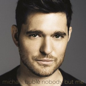 Michael Buble - Nobody But Me (Deluxe Version) (2016)