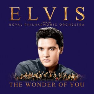 Elvis Presley - The Wonder Of You: Elvis Presley With The Royal Philharmonic Orchestra (2016)
