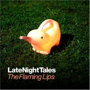 VA - Late Night Tales: The Flaming Lips (2005)