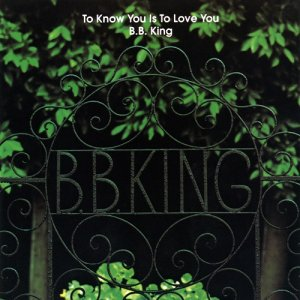 B.B. King - To Know You Is To Love You (1973/2015) [HDtracks]