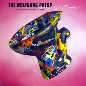 The Wolfgang Press - Everything Is Beautiful: A Retrospective 1983-1995 (2001)
