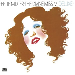 Bette Midler - The Divine Miss M (2CD) (Deluxe) (1972) (2016)