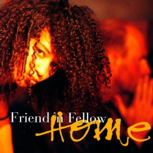 Friend 'N Fellow - Home (2006)