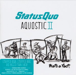 Status Quo - Aquostic II - That's A Fact! (2CD) (Deluxe Edition) (2016)