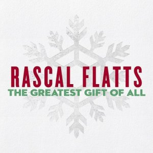 Rascal Flatts - The Greatest Gift Of All (2016)