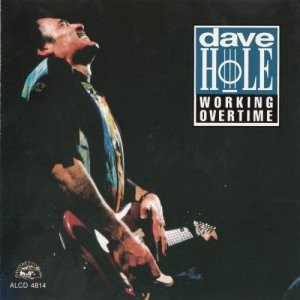 Dave Hole - Working Overtime (1993)