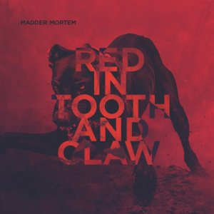 Madder Mortem - Red in Tooth and Claw (2016)