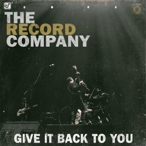 The Record Company - Give It Back To You (2016) [HDTracks]
