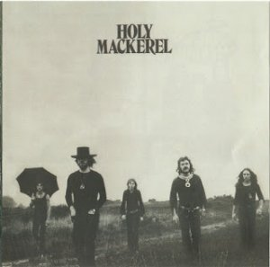 Holy Mackerel - Holy Mackerel (1972)