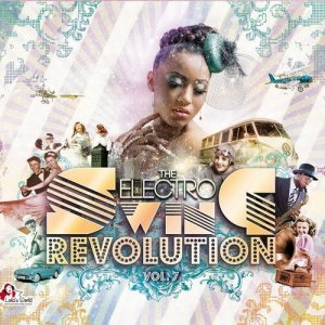 VA - The Electro Swing Revolution Vol 7 (2016)