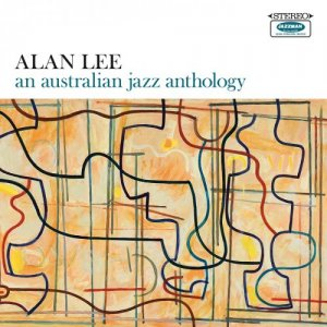Alan Lee - An Australian Jazz Anthology (2015)