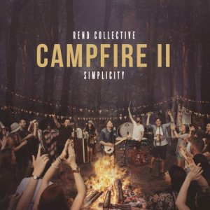Rend Collective - Campfire II: Simplicity (2016)