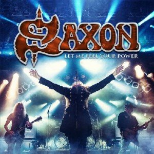 Saxon - Let Me Feel Your Power (2016) [DVD9]